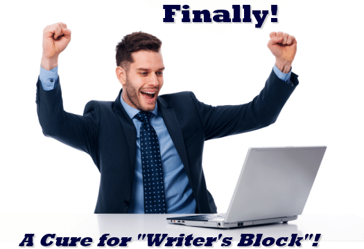 Finally! A cure for writers' block!