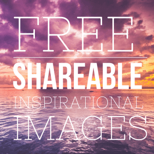 Free Shareable Inspirational Images
