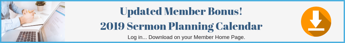 New Bonus for Members - 2019 Sermon Planning Calendar