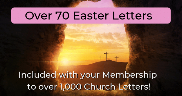 Over 70 Easter Letters included with your Membership to over 1,000 Church Letters