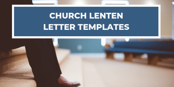 Church Letter Templates for Lent - Modify and Send