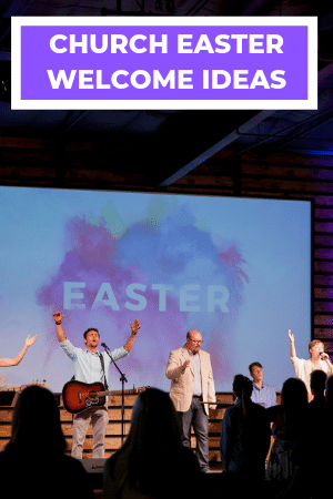 church easter welcome ideas