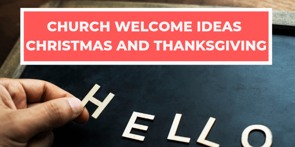 church welcome ideas for christmas and thanksgiving
