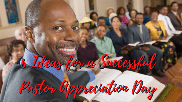 Six Ideas for a Successful Pastor Appreciation Day
